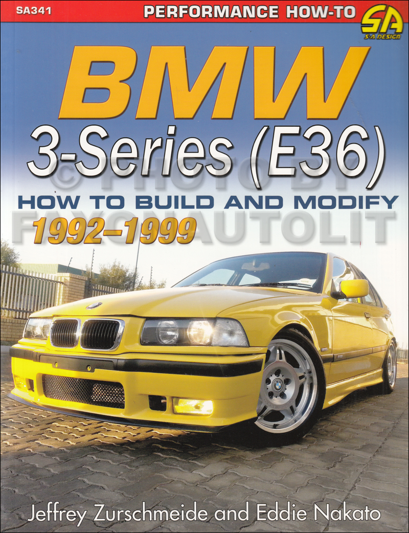1992-1999 BMW 3-Series E36 How to Build & Modify M3, 318i, 323i, 325i, 328i