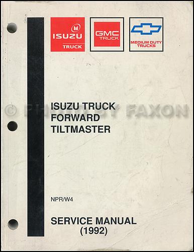 npr and w repair shop manual original isuzu chevy gmc 1993 npr w4 gas repair manual original