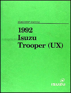 1992 isuzu trooper repair shop manual original rh faxonautoliterature com 2000 Isuzu Trooper Repair Manual 1994 Isuzu Trooper Repair Manual