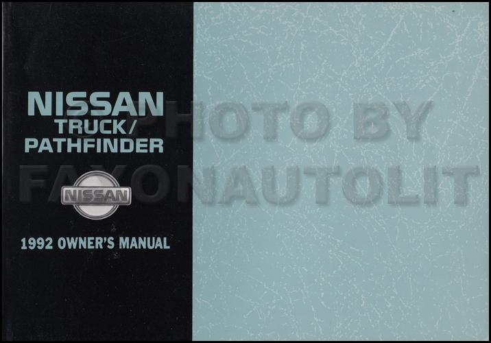 1992 nissan pickup truck and pathfinder owner 39 s manual original d21. Black Bedroom Furniture Sets. Home Design Ideas