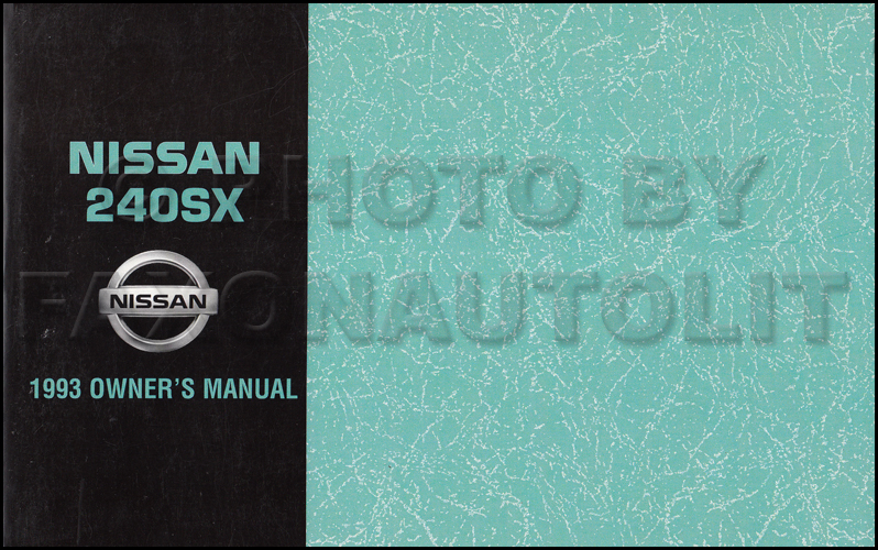 1993 nissan 240sx owner s manual original rh faxonautoliterature com 1993 nissan 240sx owners manual 1998 Nissan 240SX