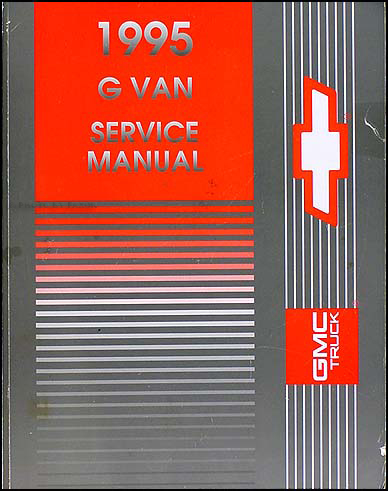 1995 Chevrolet Full Size G-Van/GMC Vandura Rally Wagon Repair Shop Manual Set