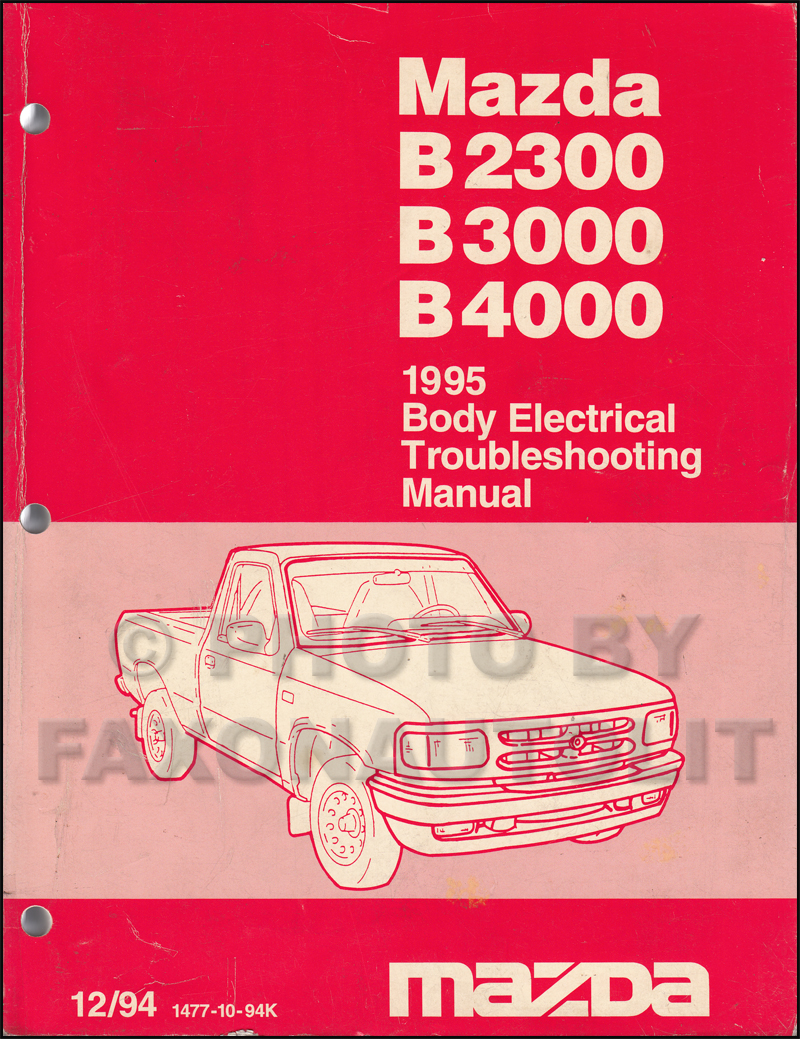 1995 mazda b4000 b3000 b2300 pickup truck wiring diagram manual 1995 mazda truck body electrical troubleshooting manual original b2300 b3000 b4000