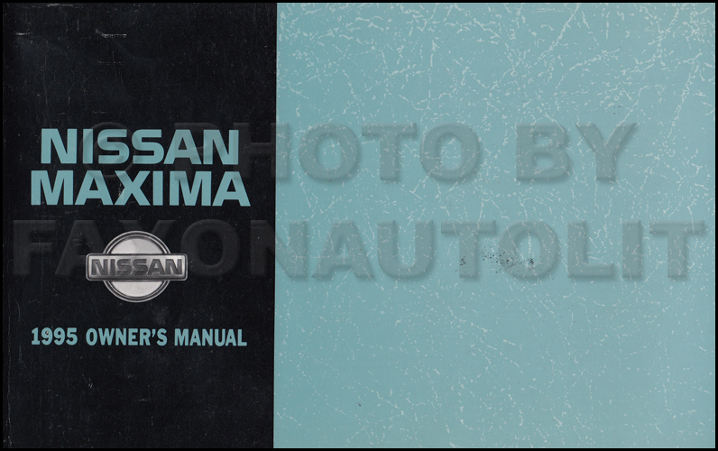 1995 nissan maxima owner s manual original rh faxonautoliterature com 1995 nissan sentra owners manual 1995 nissan maxima service manual