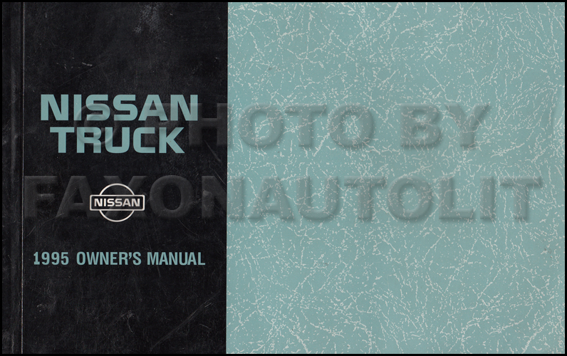 1995 nissan pickup truck owner s manual original d21 model rh faxonautoliterature com 95 nissan pickup repair manual 1995 nissan pickup repair manual