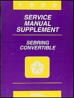 1996 sebring convertible repair shop manual original 1996 Chrysler Sebring Convertible Problems 1996 chrysler sebring convertible owners manual