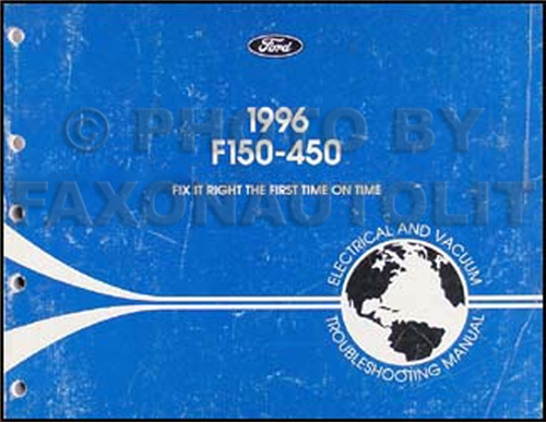 1996 Ford F-150 thru F-550 Electrical & Vacuum Troubleshooting Manual