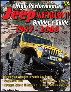 1997-2006 Jeep Wrangler TJ High Performance Builder's Guide