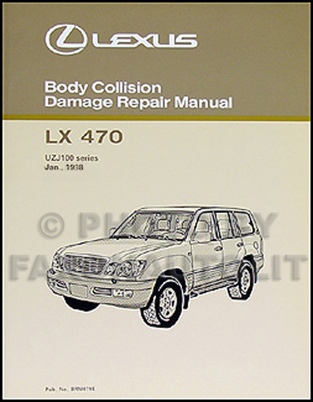 1998 2007 lexus lx 470 body collision repair shop manual original rh faxonautoliterature com 2010 Lexus GX 470 2003 Lexus GS 300