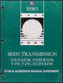 1998.5 Ford 4R100 Transmission EVTM & Repair Shop Manual Supplement Original