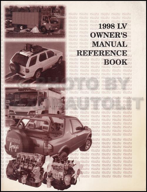 1998 isuzu lv owner s manual reference book amigo rodeo trooper rh faxonautoliterature com 1998 Isuzu Hombre Engine Diagram 1998 Isuzu Hombre Engine