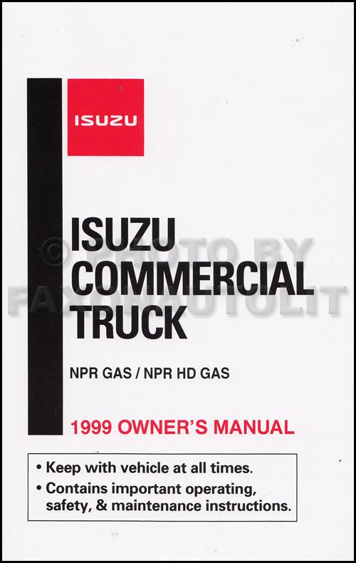1999 isuzu npr gas truck owner s manual original rh faxonautoliterature com 1999 isuzu npr service manual download 1999 isuzu npr repair manual online free