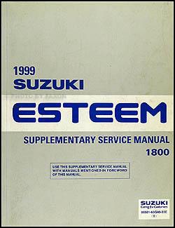 1999 suzuki esteem 1800 repair shop manual supplement original rh faxonautoliterature com 1999 Suzuki Esteem Specs 1998 Suzuki Esteem Part Diagram