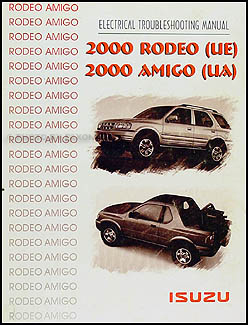 2000 isuzu rodeo and amigo electrical troubleshooting manual original rh faxonautoliterature com 2001 Isuzu Amigo 1998 Isuzu Amigo