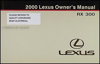 2000 lexus rx 300 owners manual original rh faxonautoliterature com Lexus RX300 Owners Manual PDF 2002 lexus rx300 service manual