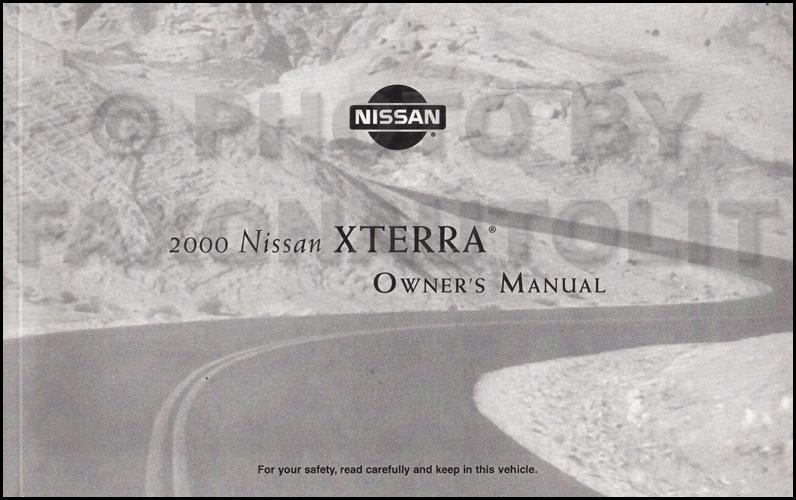 2000 nissan xterra owner s manual original rh faxonautoliterature com xterra service manual 2008 nissan xterra owner's manual