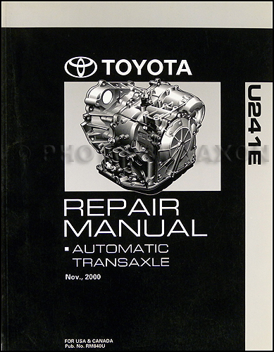 2001-2006 Toyota U240E U241E U246E Auto Transmission Repair Shop Manual