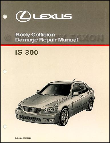 2001 2005 lexus is 300 sedan body collision repair shop manual rh faxonautoliterature com IS300 Repair Manual IS300 Manual Reverse