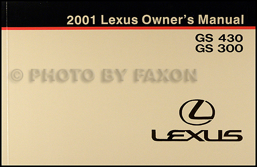 2001 lexus gs 430 and gs 300 owners manual original rh faxonautoliterature com 2001 lexus gs300 owners manual download 2001 lexus es300 owners manual pdf