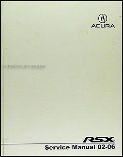 2002 2006 acura rsx repair shop manual original rh faxonautoliterature com repair manual for acura rsx 2002 Acura RSX Specs