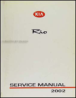 2002 kia rio repair shop manual original rh faxonautoliterature com kia rio service repair manual kia rio repair manual download free