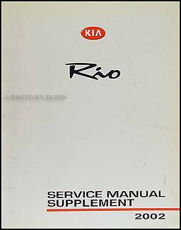 2002 kia rio fuel system repair shop manual supplement original rh faxonautoliterature com 2002 Kia Rio Manual Floor Mats 2002 Kia Rio Manual Floor Mats