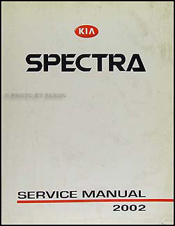 2002 kia spectra repair shop manual original rh faxonautoliterature com 2007 kia spectra repair manual free 2007 kia spectra5 service manual