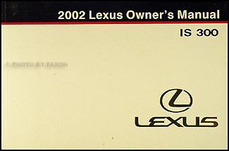 2002 lexus is 300 owners manual original rh faxonautoliterature com 2004 lexus is300 owners manual pdf 2002 lexus es300 owners manual