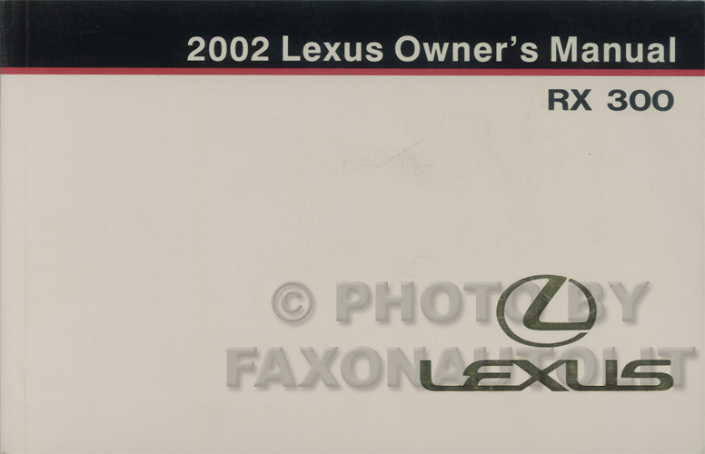 2002 lexus rx 330 owners manual original rh faxonautoliterature com 2002 lexus rx300 repair manual pdf Lexus RX300 Repair Manual