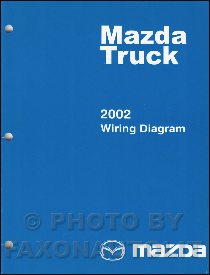 Mazda Truck Wiring Diagram Schematics Diagrams 1995 Mx5 Miata Electrical Original 2002 Manual B2300 B3000 B4000 Rh Faxonautoliterature Com Protege5 3 Stereo