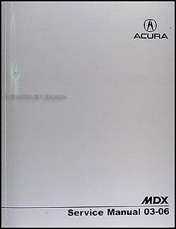 2003 2006 acura mdx repair shop manual original rh faxonautoliterature com 2003 acura mdx service manual pdf acura mdx 2003 repair manual download