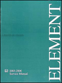 2003 06HondaElementORM 2003 2006 honda element repair shop manual original