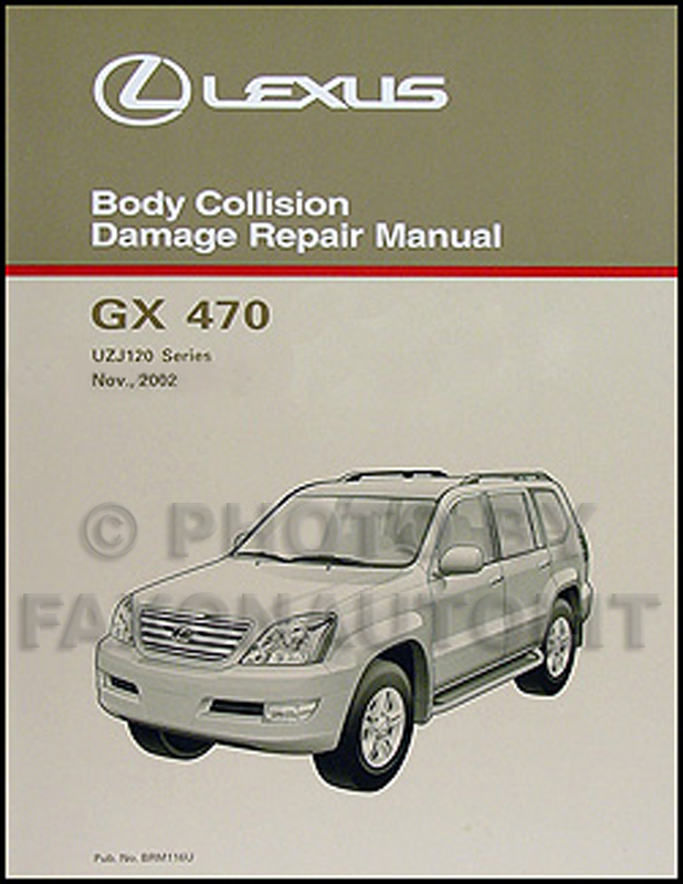 2003 2009 lexus gx 470 body collision repair shop manual original rh faxonautoliterature com