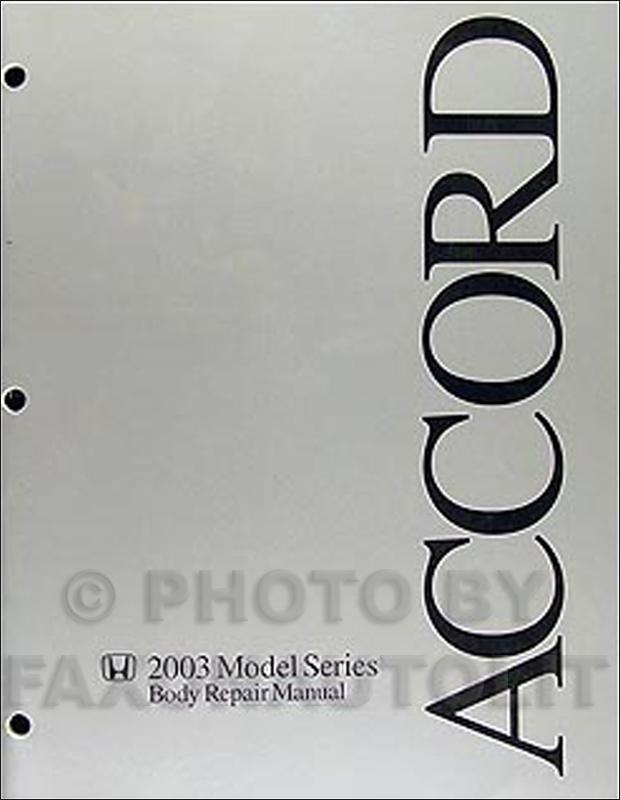 2003 2007 honda accord original body repair shop manual rh faxonautoliterature com 2006 honda accord repair manual pdf 2006 honda accord repair manual free download