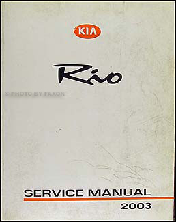 2003 kia rio repair shop manual original rh faxonautoliterature com 2005 kia rio owners manual 2002 Kia Rio