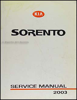2003 kia sorento repair shop manual original. Black Bedroom Furniture Sets. Home Design Ideas