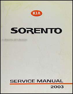 2003 kia sorento repair shop manual original rh faxonautoliterature com 2003 kia sorento ex owners manual 2003 kia sorento service manual download