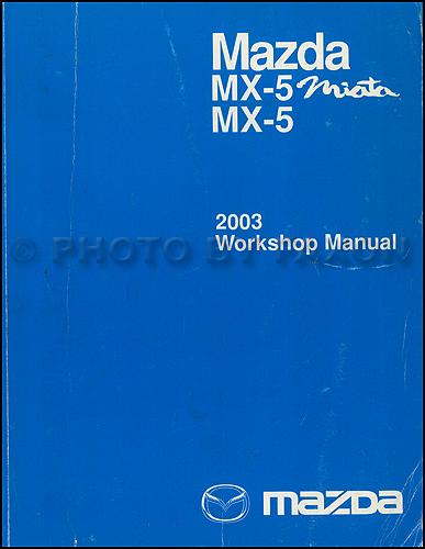 2003 mazda mx 5 miata repair shop manual original rh faxonautoliterature com GPX 250 Factory Service Manual GPX 250 Factory Service Manual