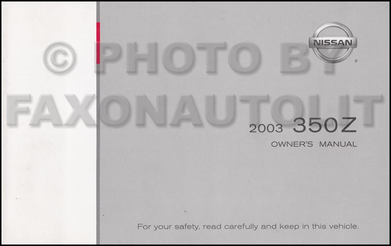 2003 nissan 350z owner s manual original rh faxonautoliterature com 2003 nissan 350z owner's manual 2003 nissan 350z owners manual.pdf
