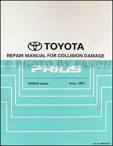 2004 2008 toyota prius body collision repair shop manual original rh faxonautoliterature com 2011 prius repair manual pdf 2012 prius repair manual