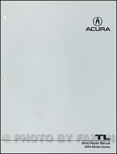 2004 2006 acura tl body repair shop manual original rh faxonautoliterature com 2004 acura tl repair manual 2004 acura tl service manual