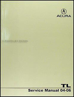 2004 2006 acura tl repair shop manual original rh faxonautoliterature com 2004 Acura TL Owner's Manual 2004 Acura TL Owner's Manual