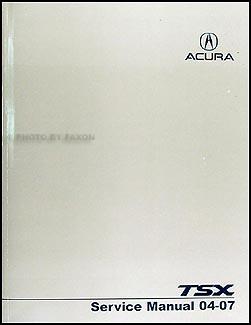 2004 2007 acura tsx repair shop manual original rh faxonautoliterature com 2007 acura tsx service manual 2006 acura tsx service manual pdf