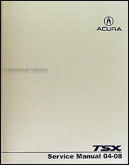 2008 Acura  on 2004 2008 Acura Tsx Repair Shop Manual Original