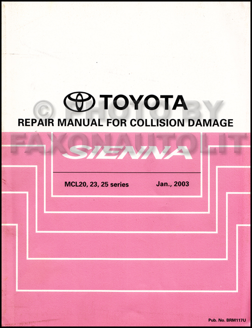 2004 2010 toyota sienna body collision repair shop manual original rh faxonautoliterature com 2006 toyota sienna repair manual free 2006 toyota sienna owners manual free download