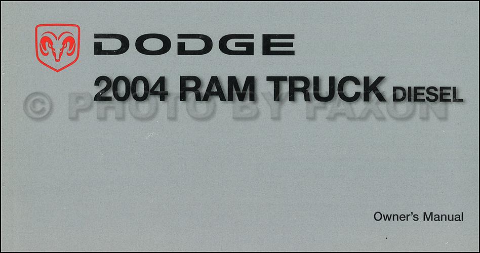 2004 dodge ram cummins turbo diesel pickup truck original owner manual rh faxonautoliterature com 2004 dodge ram service manual 2004 dodge ram 2500 owners manual