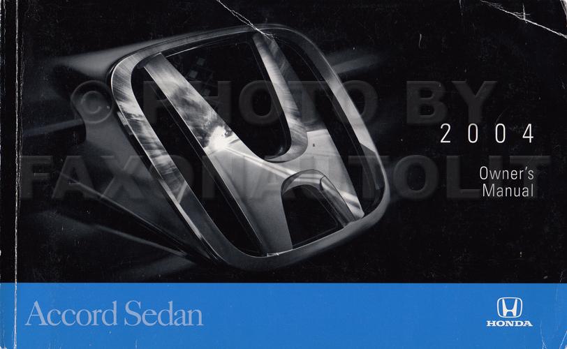 2004 honda accord sedan owner s manual original 4 door rh faxonautoliterature com 2004 honda accord ex owners manual 2004 honda accord ex-l owners manual