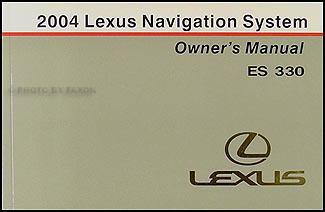 2004 Lexus ES 330 Navigation System Owners Manual Original