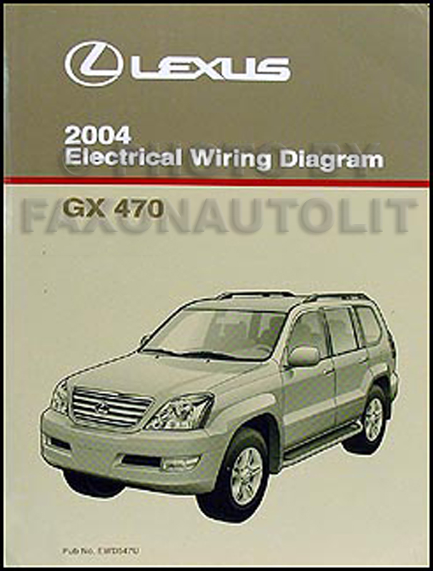 2004 lexus gx 470 wiring diagram manual original rh faxonautoliterature com 2008 lexus gx470 owners manual 2005 lexus gx470 owners manual pdf