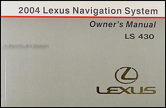 2004 lexus ls 430 navigation system owners manual original 2004 lexus ls430 owners manual 2004 lexus ls 430 owners manuel supplement
